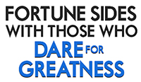 Fortune sides with those who dare for greatness | High Achievers University
